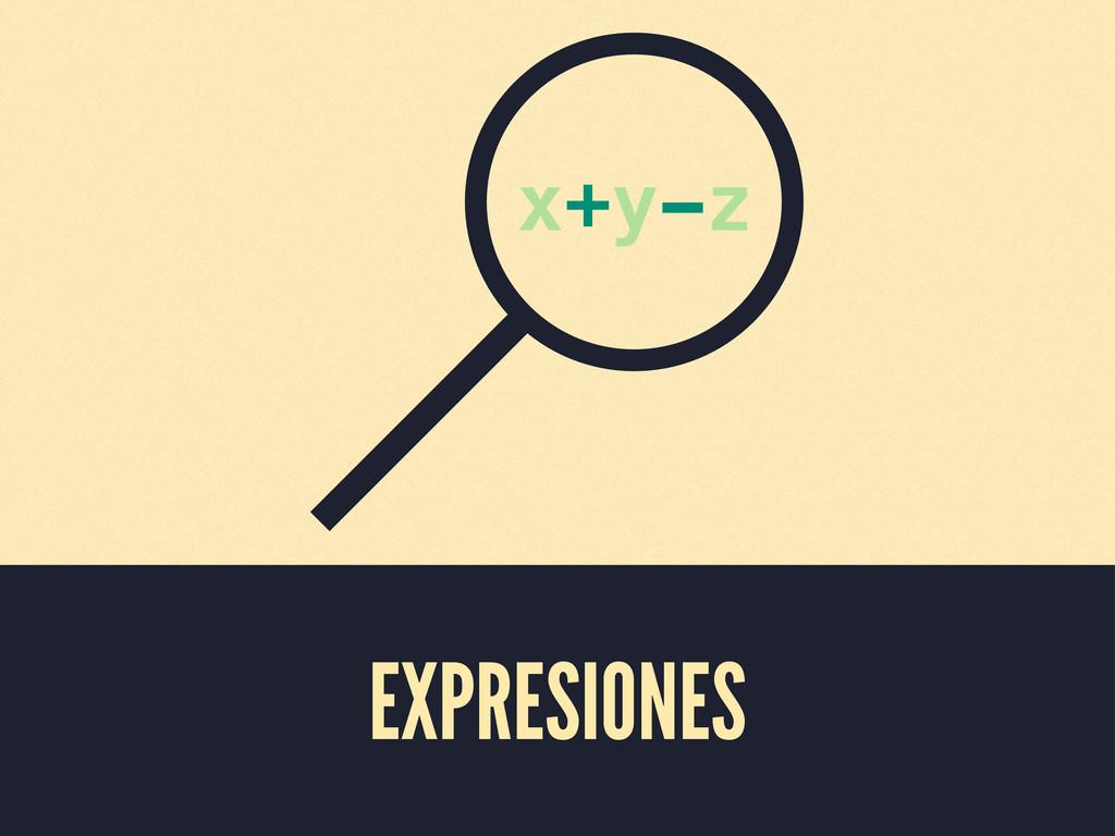 EXPRESIONES x+y-z