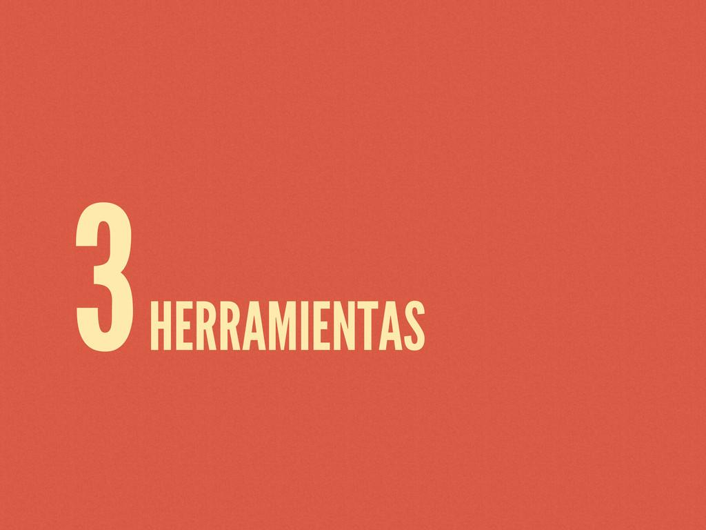 3 HERRAMIENTAS