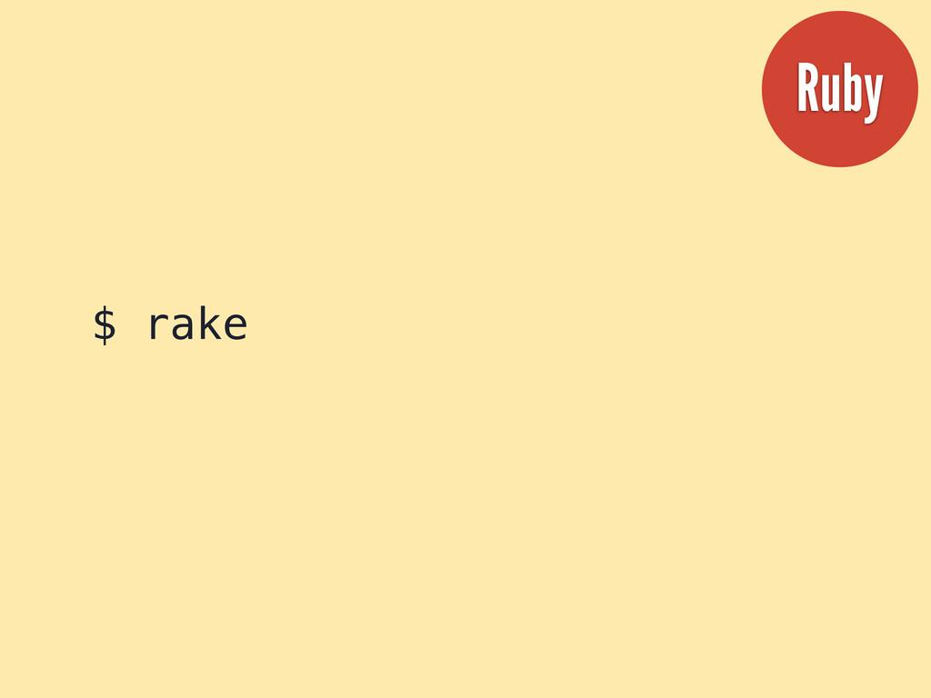 $ rake Ruby