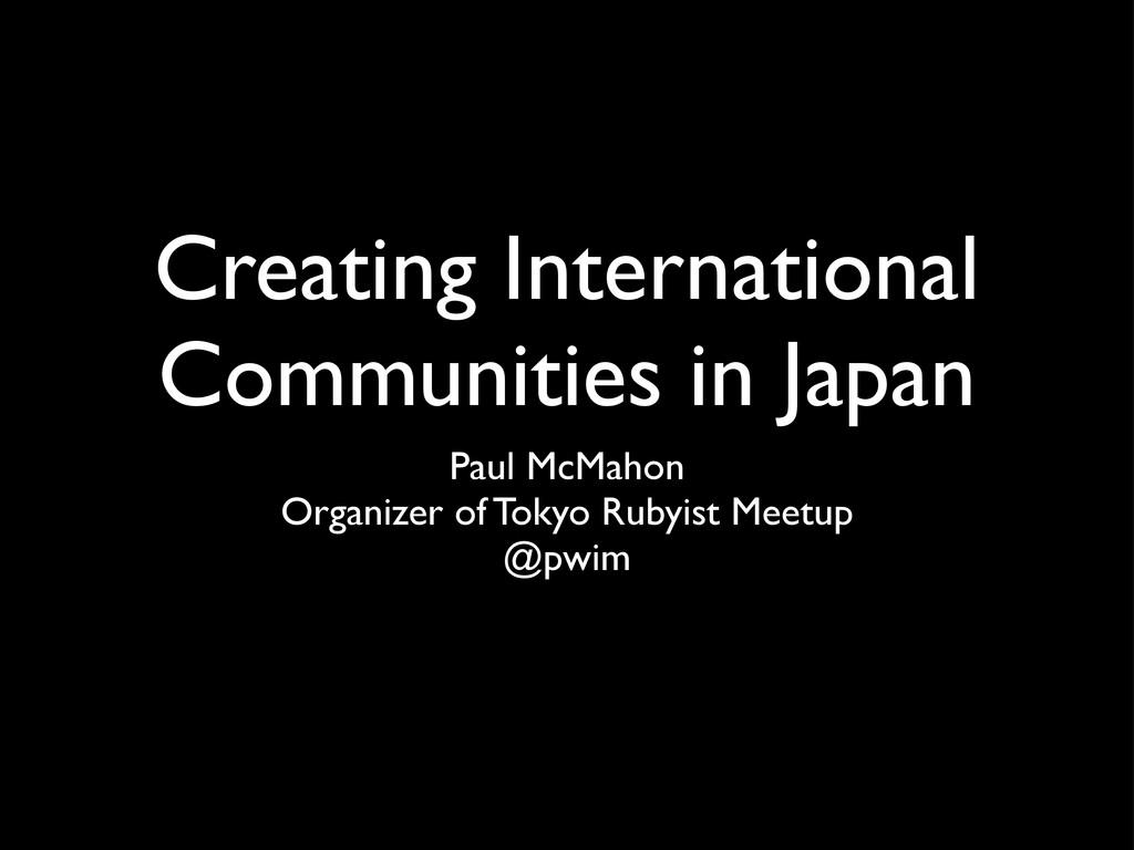 Creating International Communities in Japan Pau...