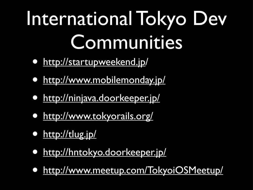 International Tokyo Dev Communities • http://st...