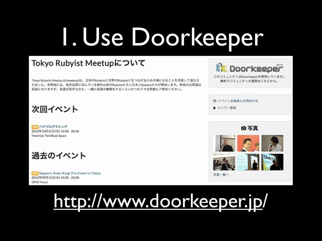 http://www.doorkeeper.jp/ 1. Use Doorkeeper