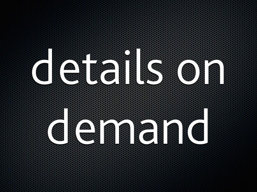 details on demand