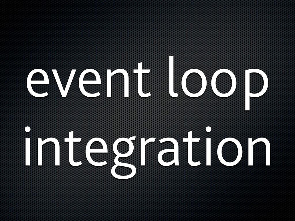event loop integration