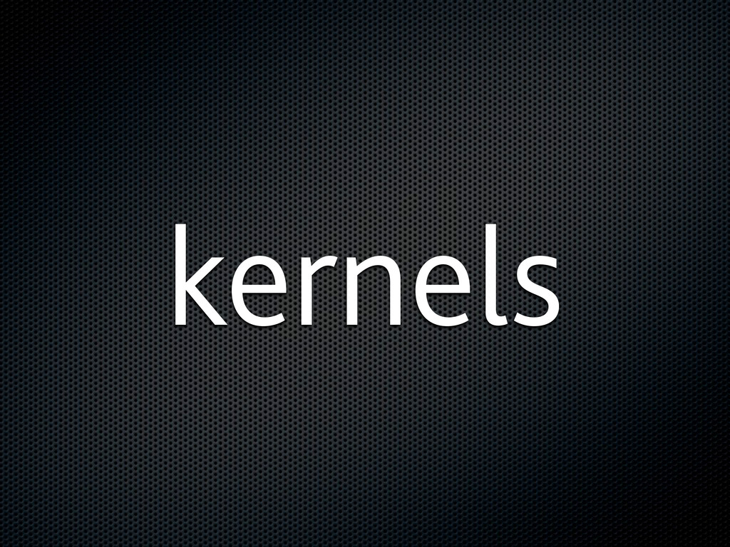 kernels