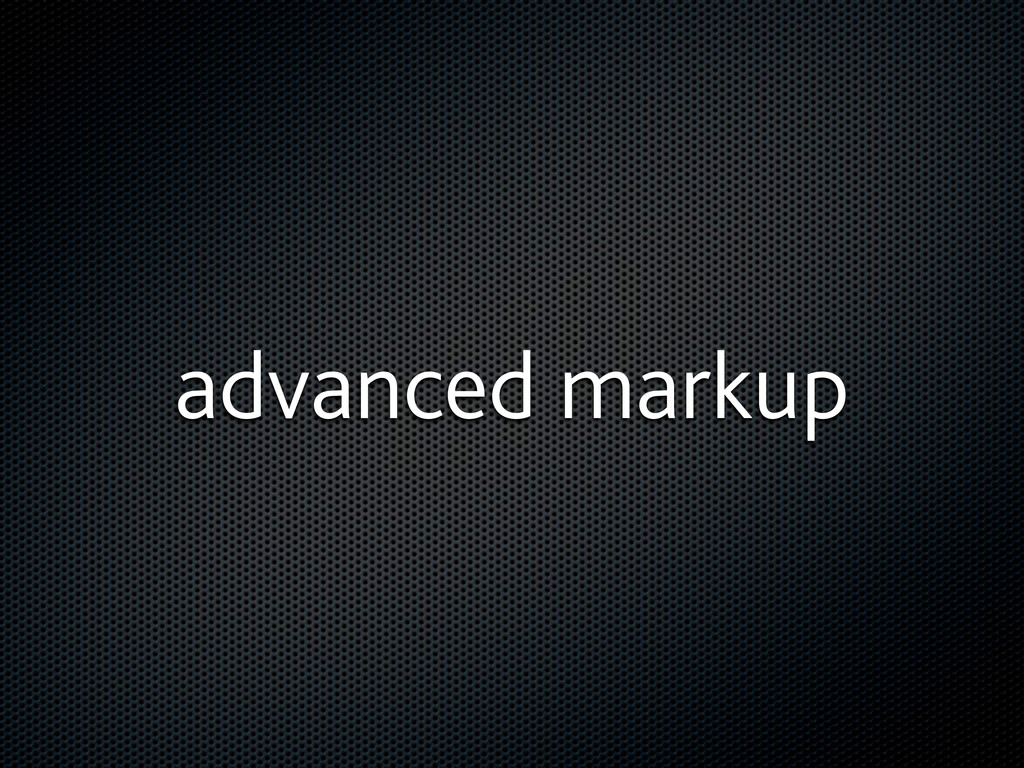 advanced markup