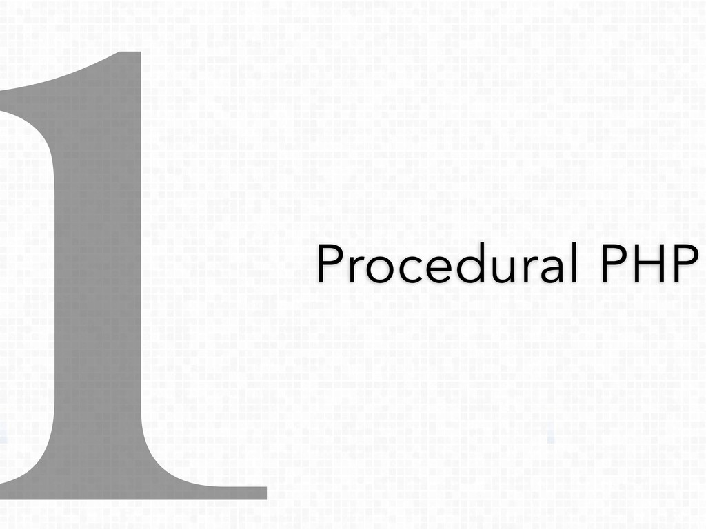 1Procedural PHP