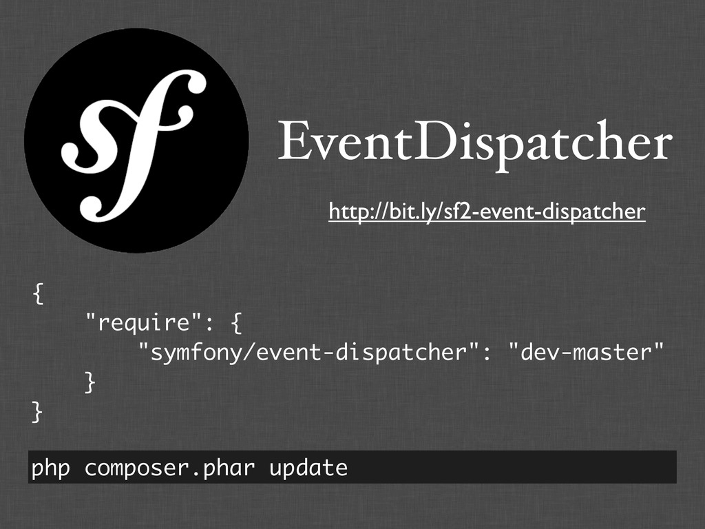 EventDispatcher http://bit.ly/sf2-event-dispatc...