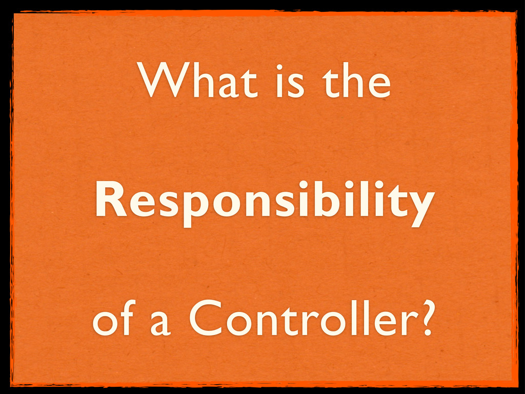 What is the Responsibility of a Controller?