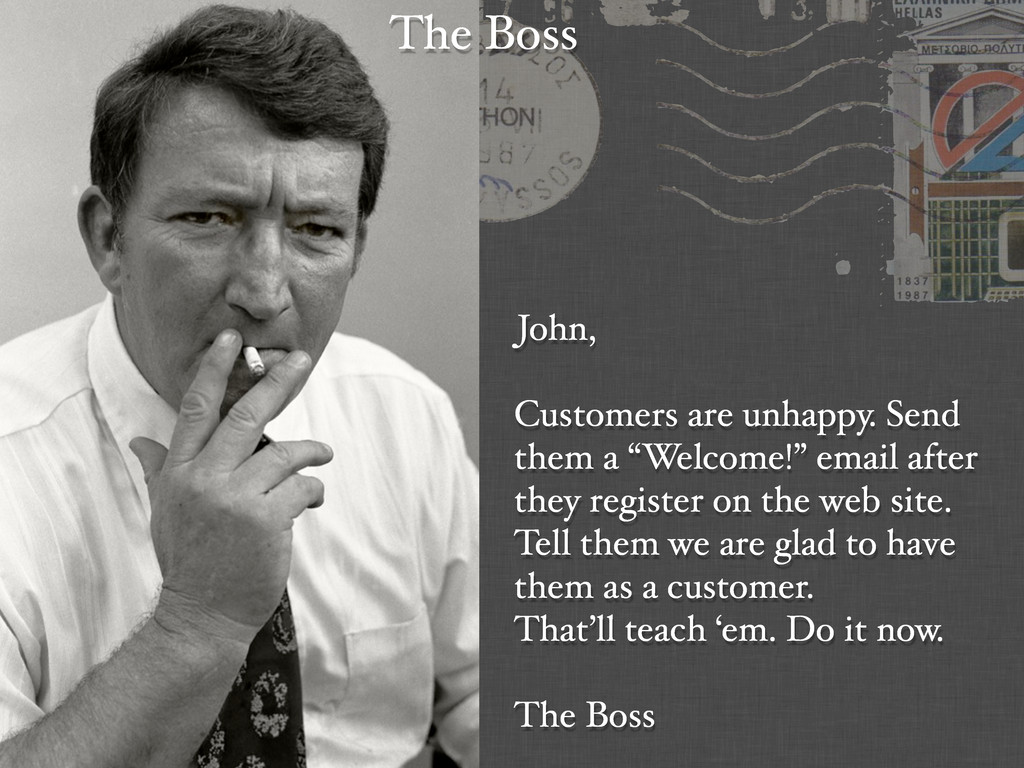 "John, Customers are unhappy. Send them a ""Welco..."