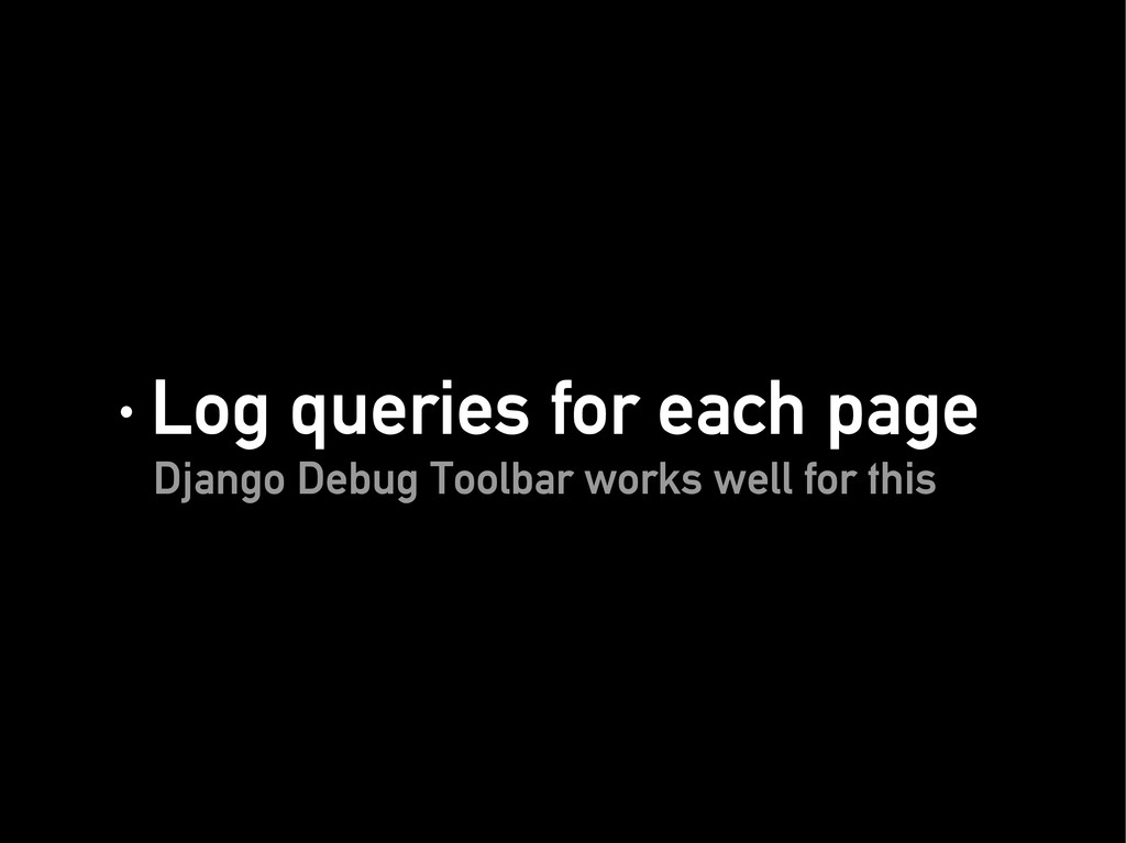 · Log queries for each page · Log queries for e...