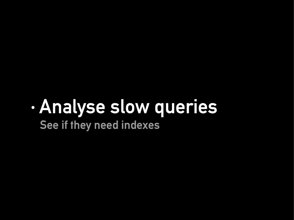 · Analyse slow queries · Analyse slow queries S...