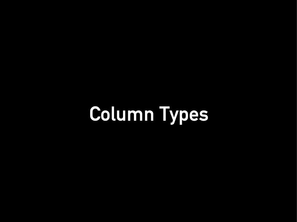 Column Types Column Types