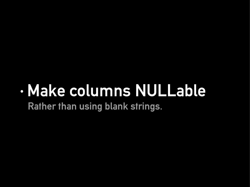 · Make columns NULLable · Make columns NULLable...