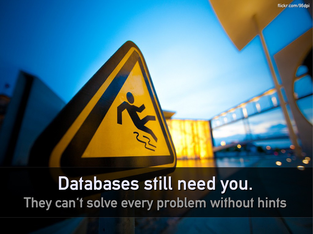 Databases still need you. Databases still need ...