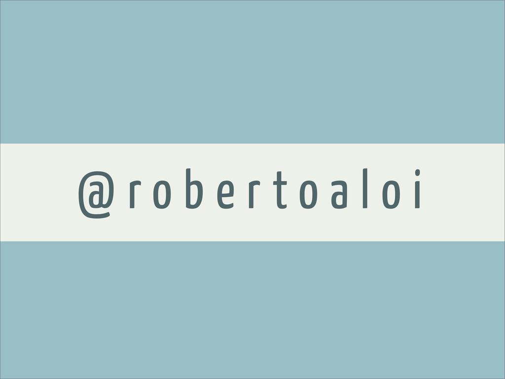 WHERE TO START @ r o b e r t o a l o i