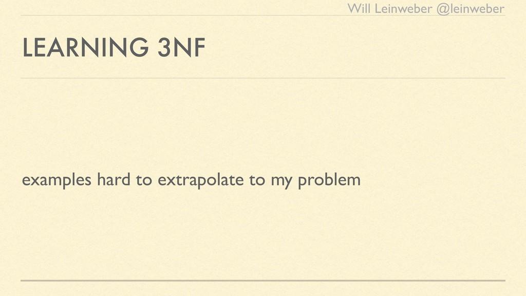 Will Leinweber @leinweber LEARNING 3NF examples...