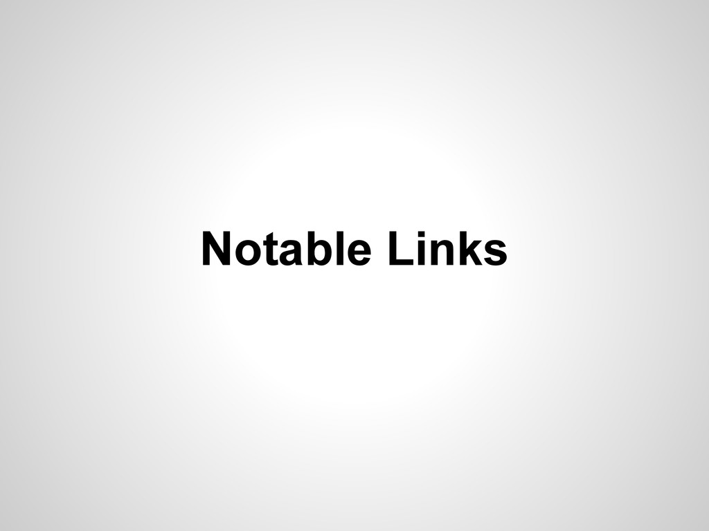 Notable Links