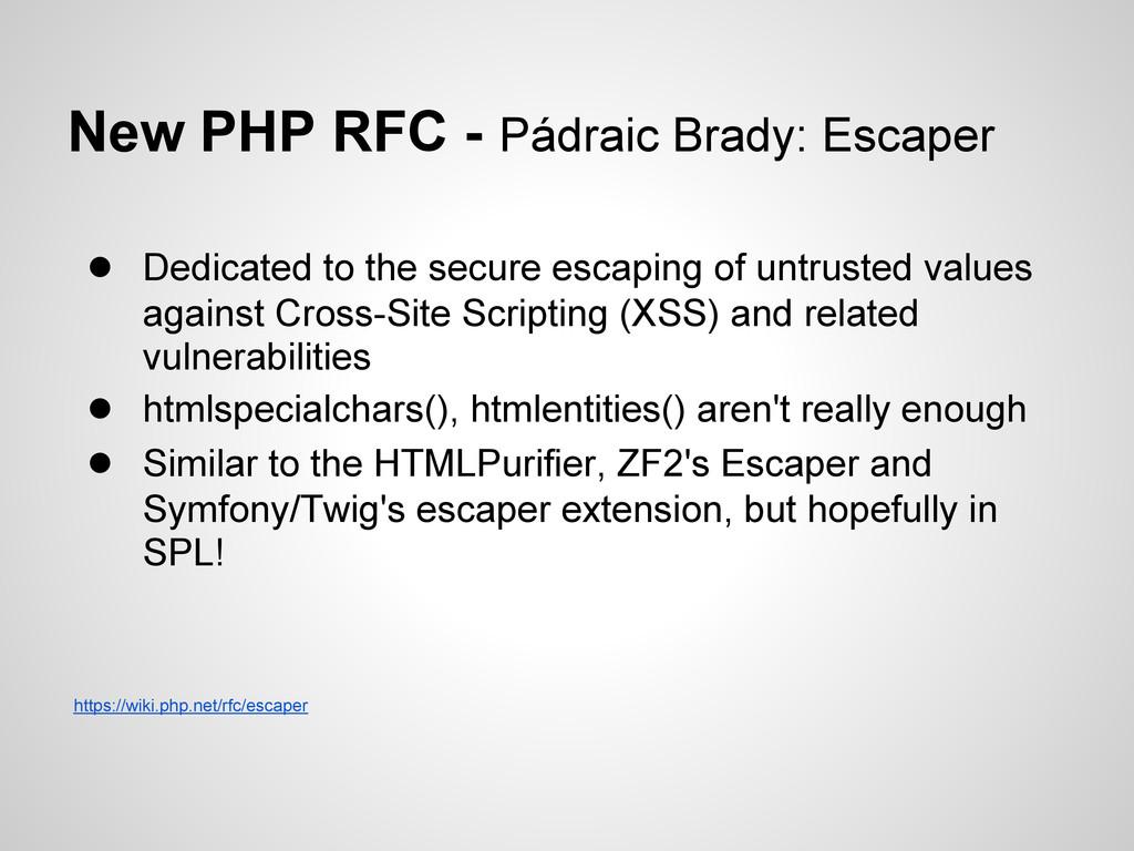 New PHP RFC - Pádraic Brady: Escaper ● Dedicate...