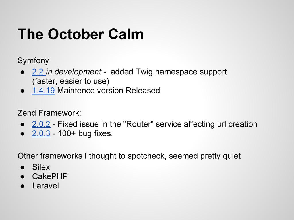 The October Calm Symfony ● 2.2 in development -...