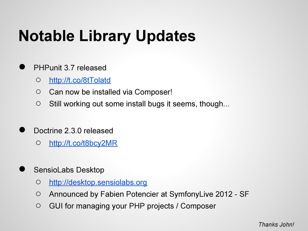 Notable Library Updates ● PHPunit 3.7 released ...