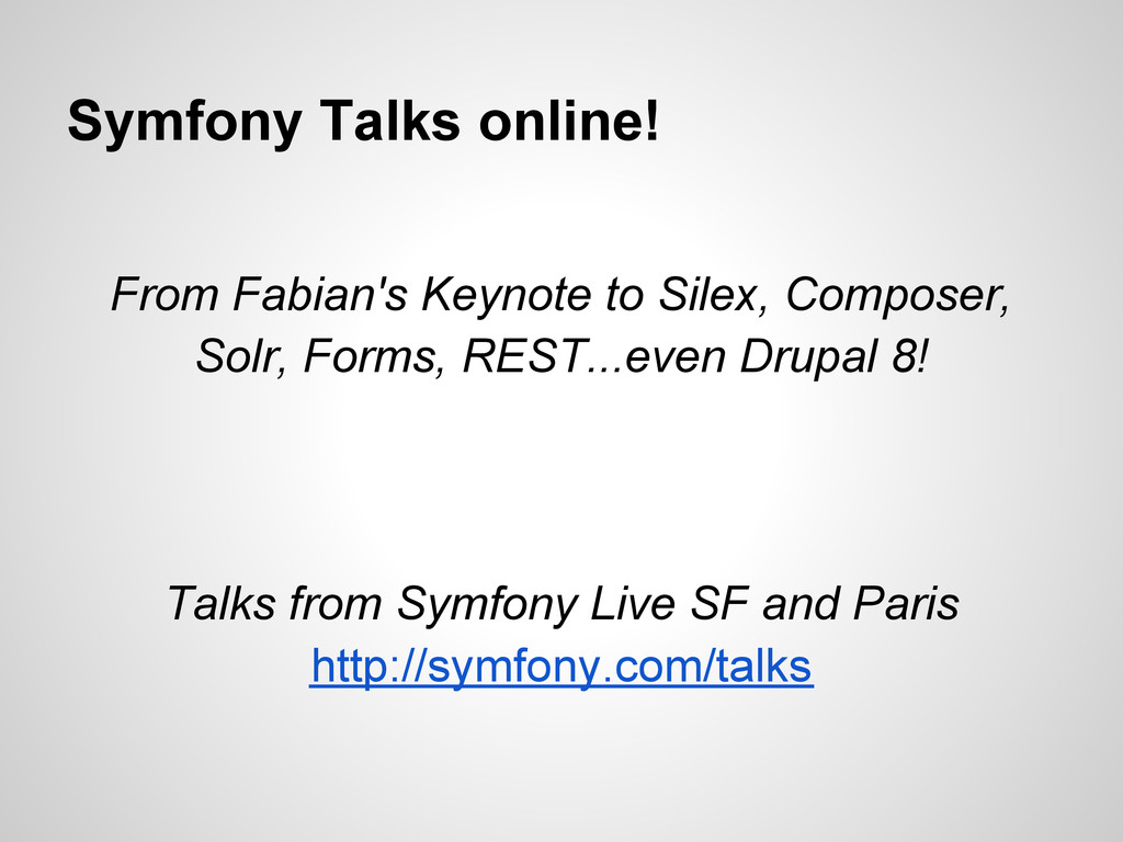 Symfony Talks online! From Fabian's Keynote to ...