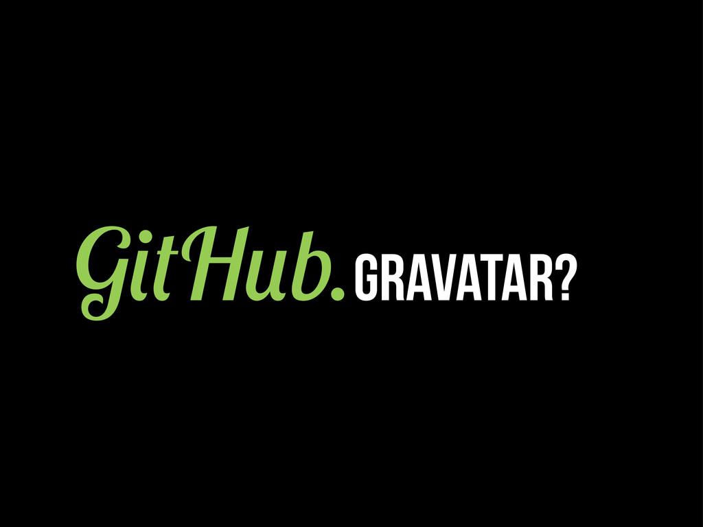 G H b.GRAvatar?