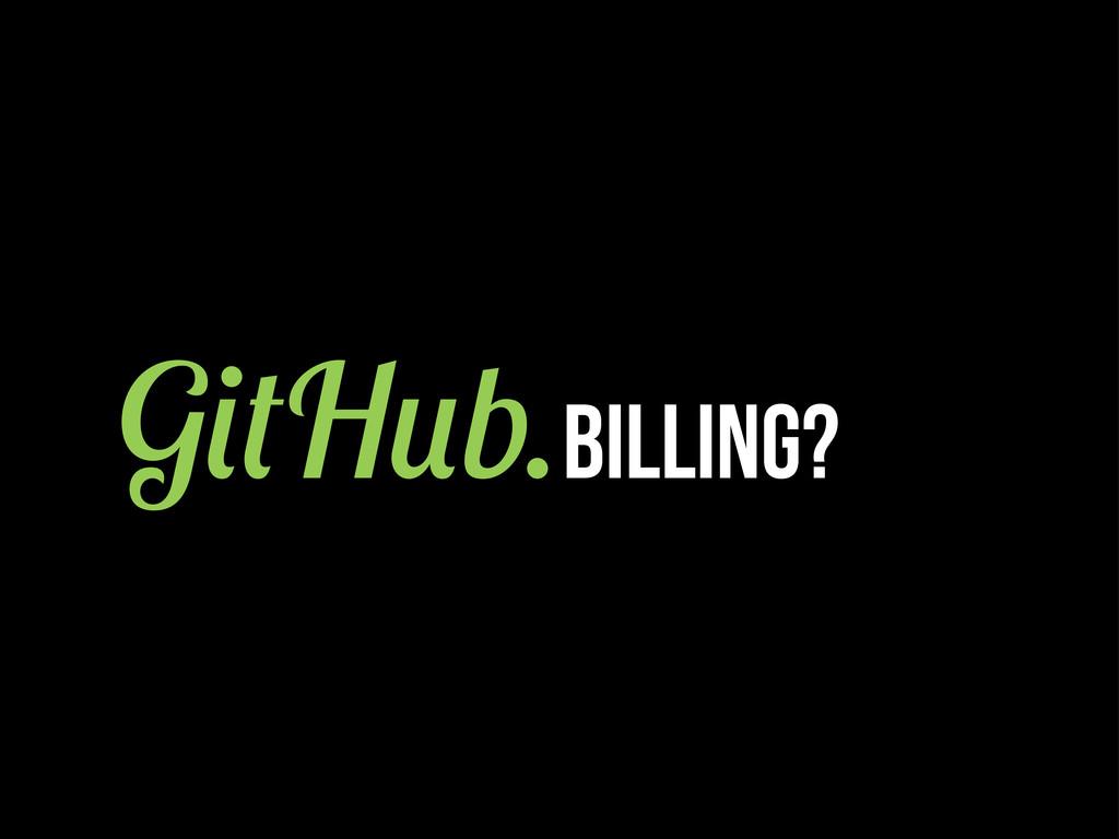 G H b.BILLING?