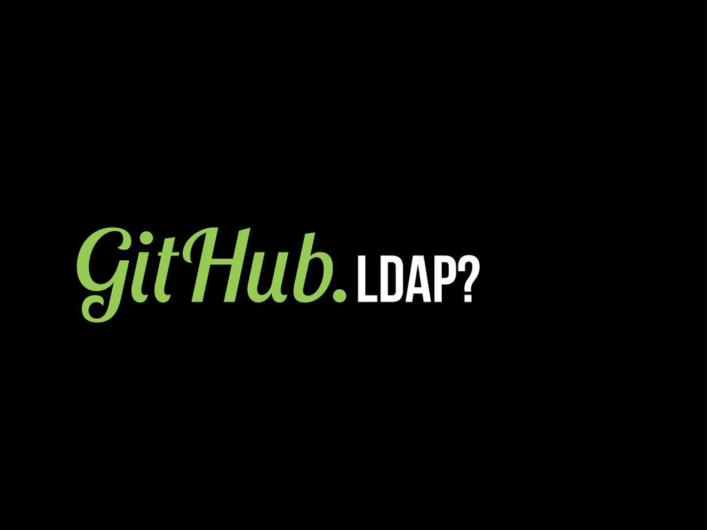 G H b.LDAP?