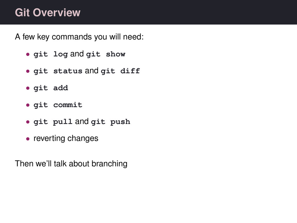 Git Overview A few key commands you will need: ...