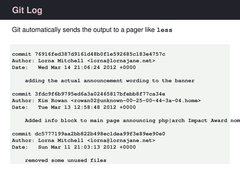 Git Log Git automatically sends the output to a...