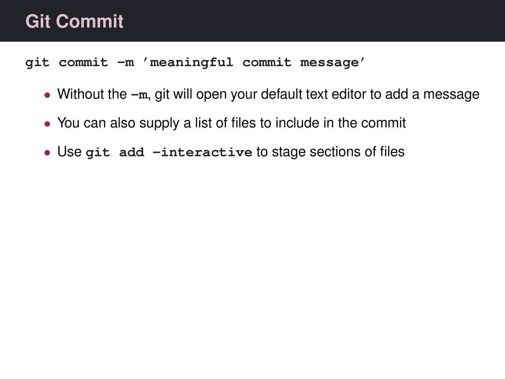 Git Commit git commit -m 'meaningful commit mes...