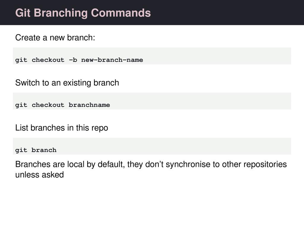 Git Branching Commands Create a new branch: git...
