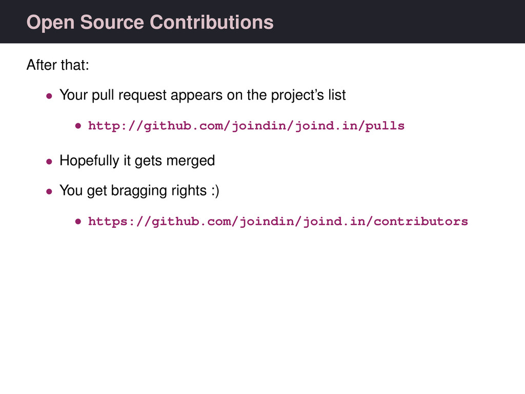 Open Source Contributions After that: • Your pu...
