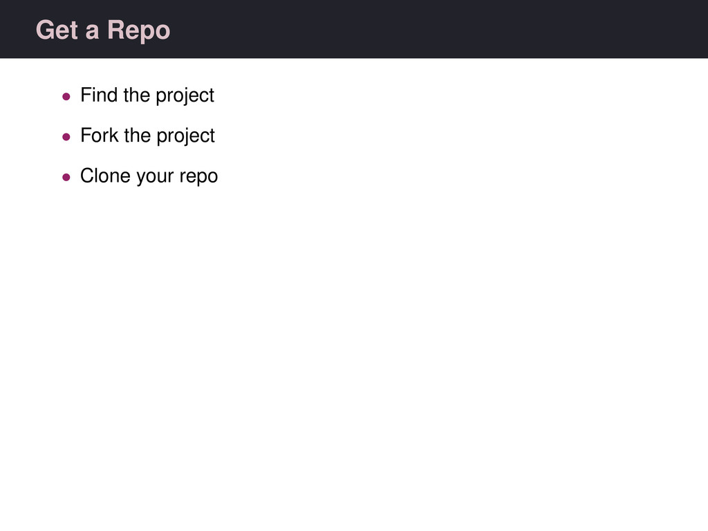 Get a Repo • Find the project • Fork the projec...