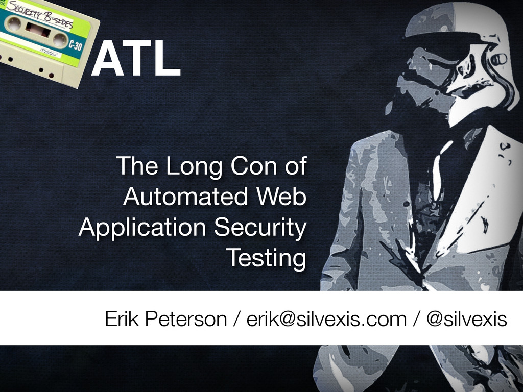 The Long Con of Automated Web Application Secur...