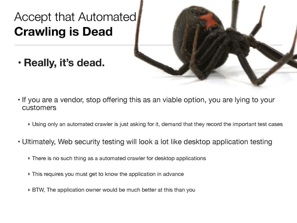 Accept that Automated  Crawling is Dead • Real...