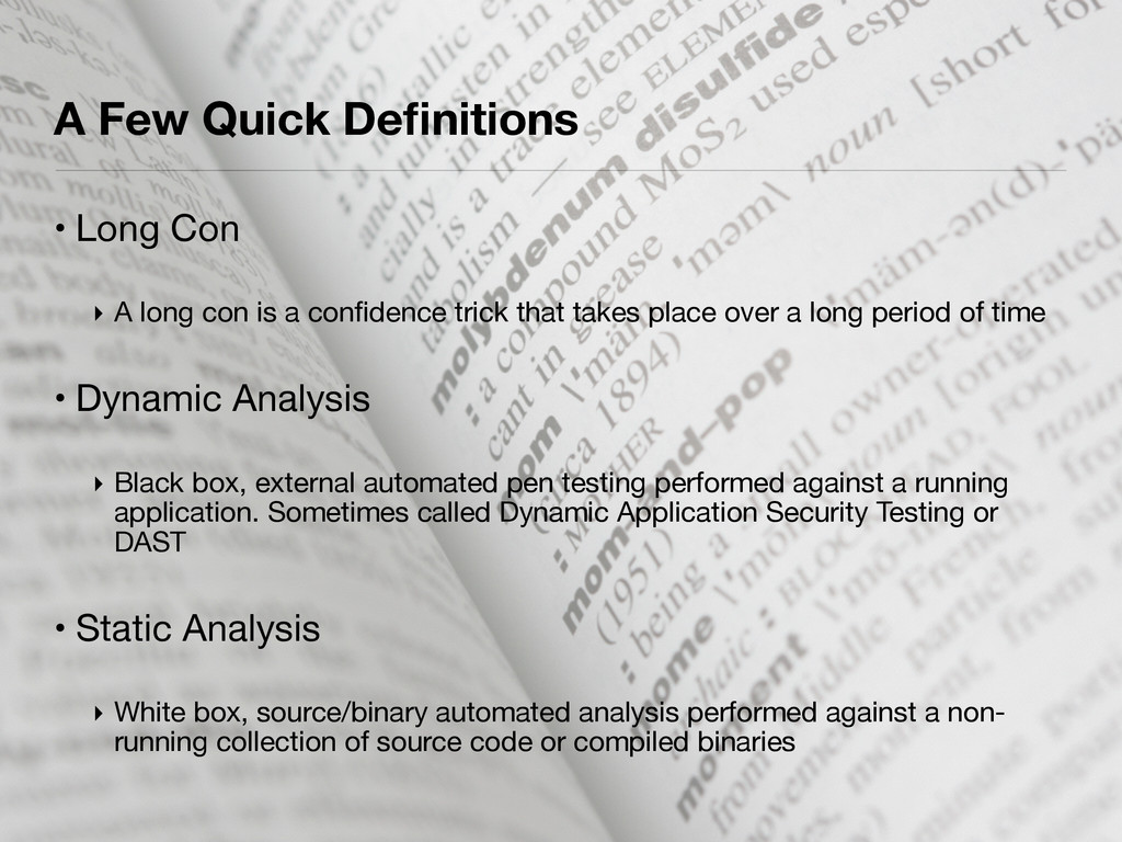 A Few Quick Definitions • Long Con  ‣ A long con...