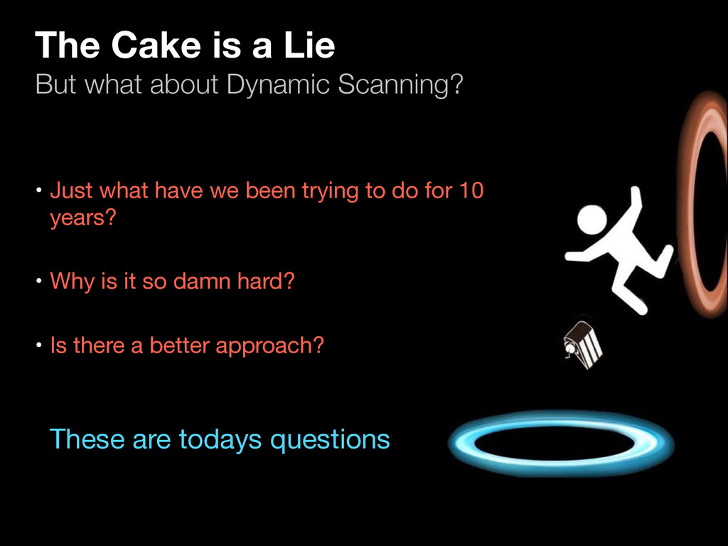 The Cake is a Lie  But what about Dynamic Scan...