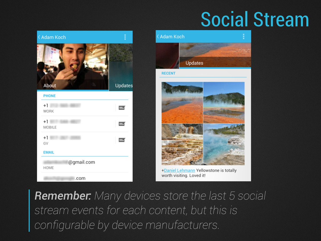 Social Stream Remember: Many devices store the ...