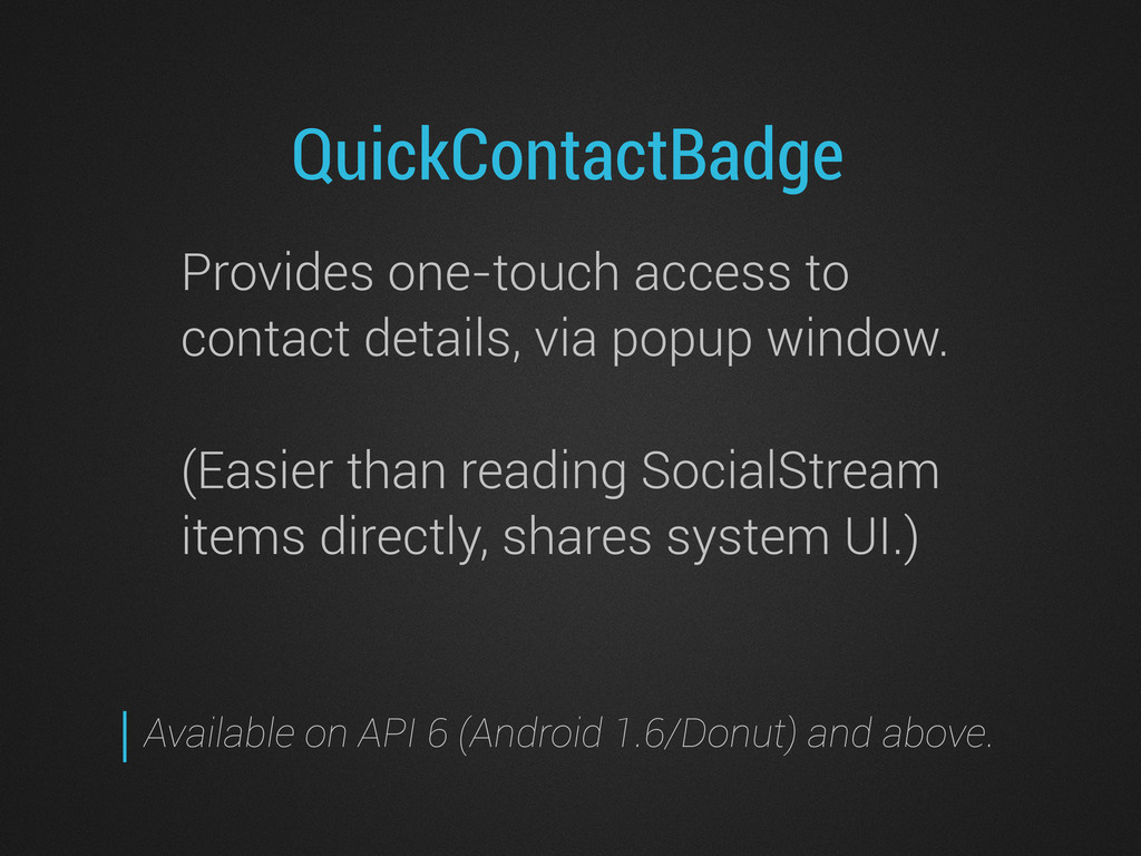 QuickContactBadge Provides one-touch access to ...