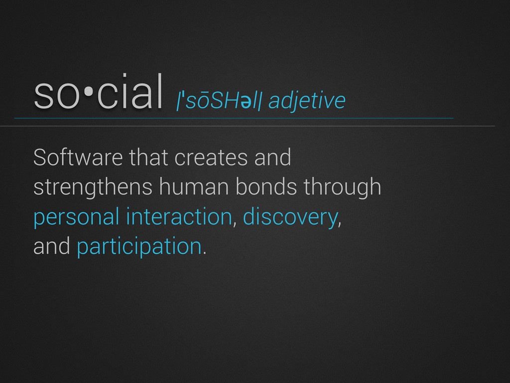 so•cial |ˈsōSHəl| adjetive Software that create...