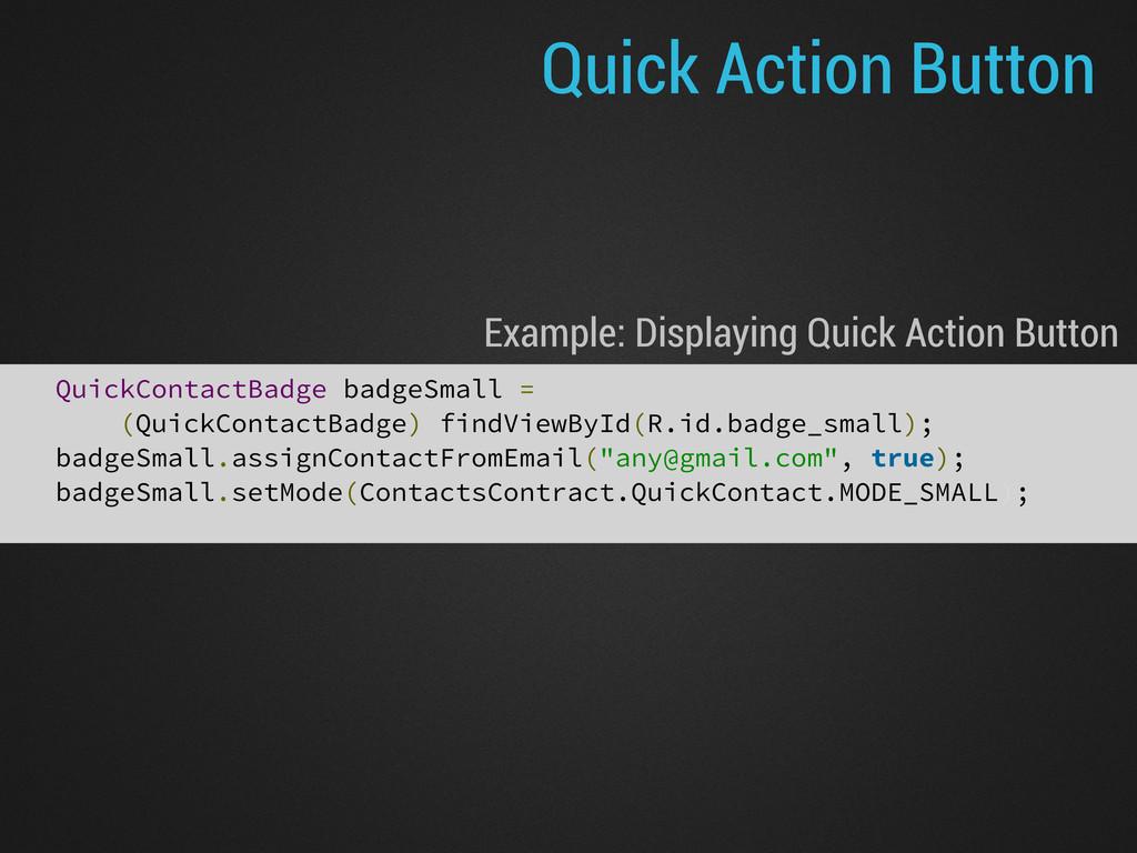 QuickContactBadge badgeSmall = (QuickContactBad...