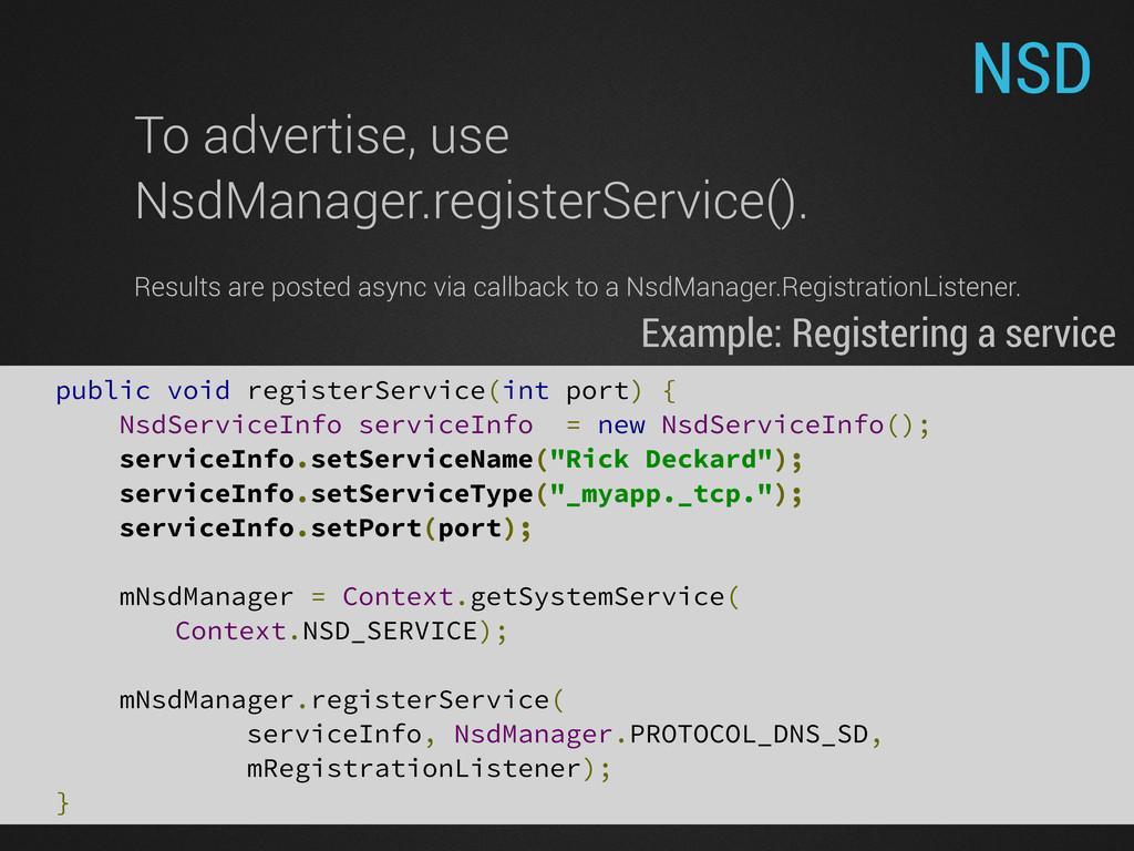 NSD public void registerService(int port) { Nsd...