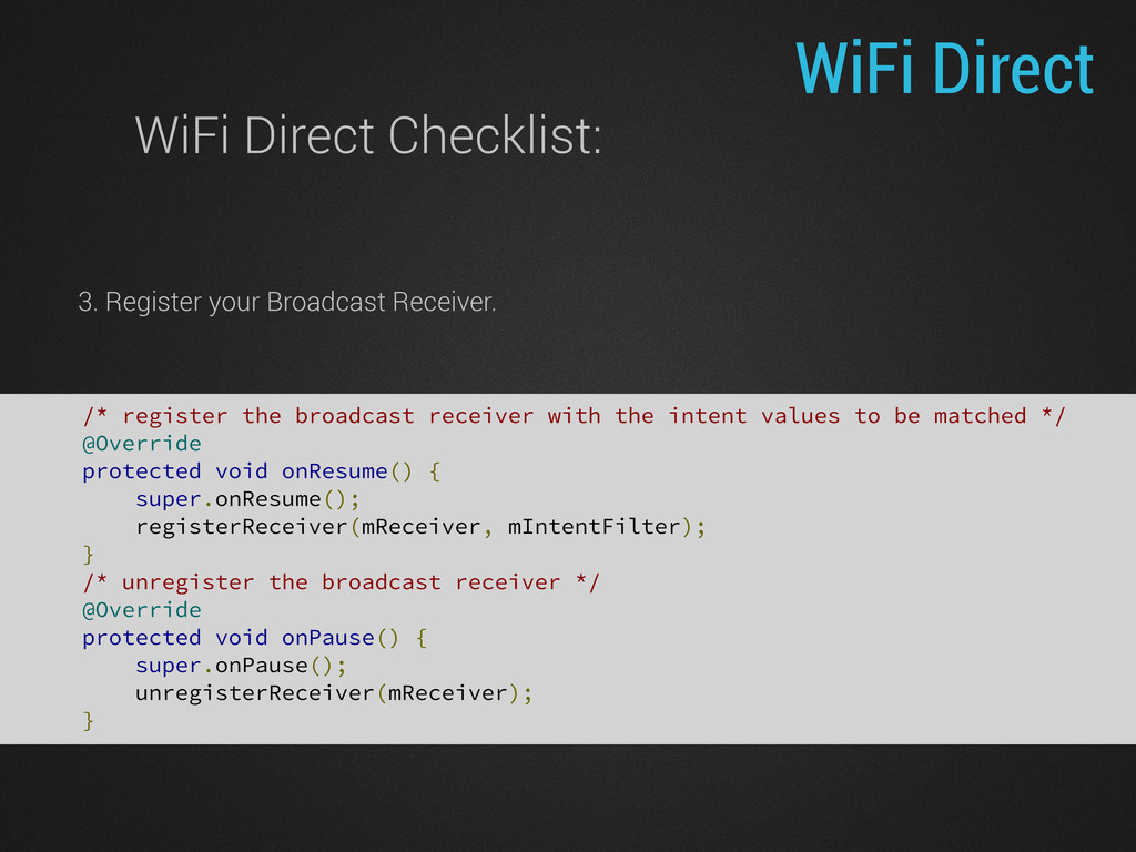 WiFi Direct /* register the broadcast receiver ...