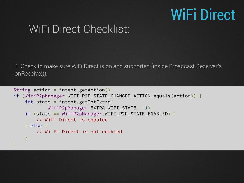 WiFi Direct WiFi Direct Checklist: 4. Check to ...