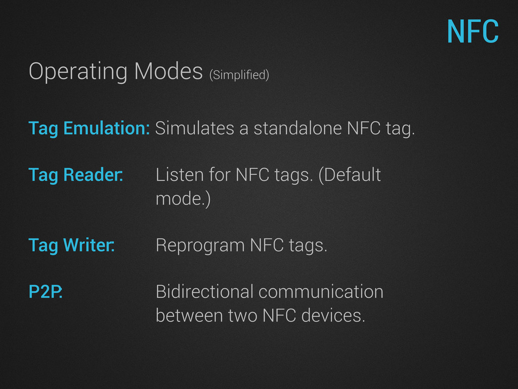NFC Operating Modes (Simplified) Tag Emulation: ...