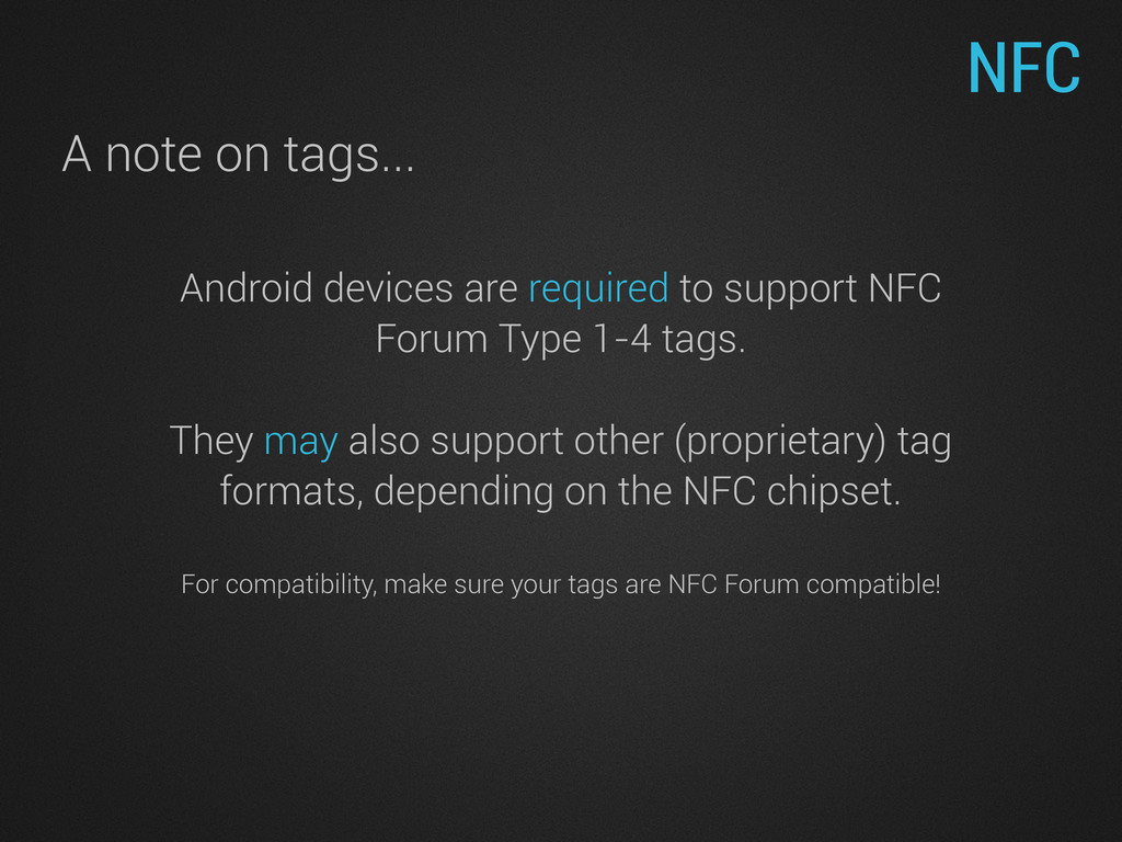 NFC A note on tags... Android devices are requi...
