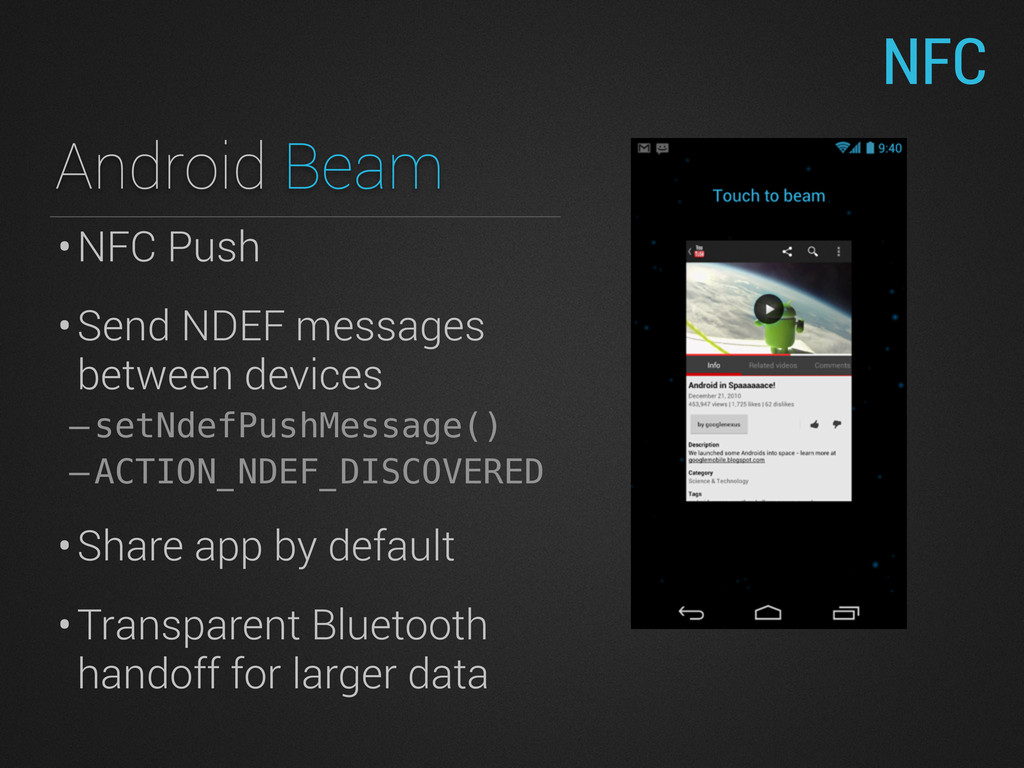 •NFC Push •Send NDEF messages between devices –...