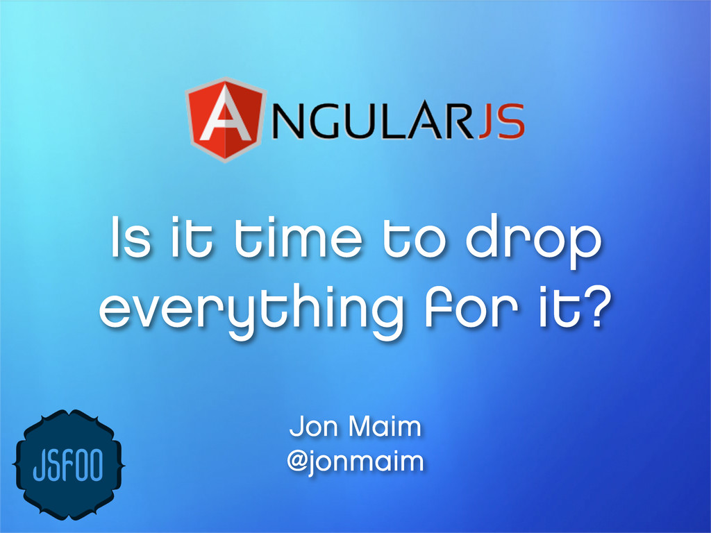 Is it time to drop everything for it? Jon Maim ...